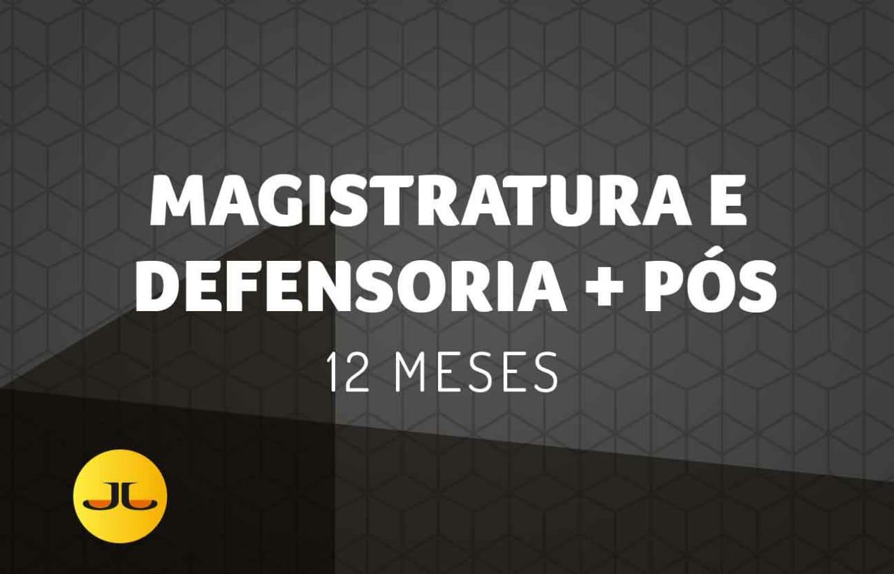 MAGISTRATURA + DEFENSORIA + PÓS