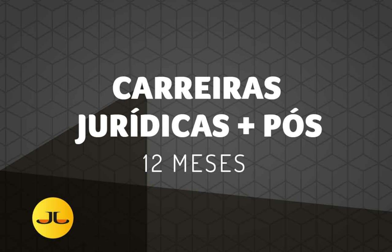 CARREIRAS JURÍDICAS + PÓS