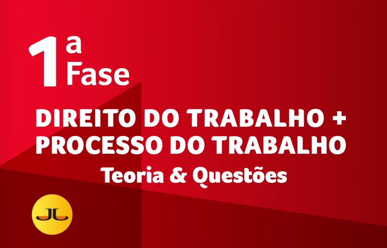 DIREITO DO TRABALHO + PROCESSO DO TRABALHO | TEORIA & QUESTÕES