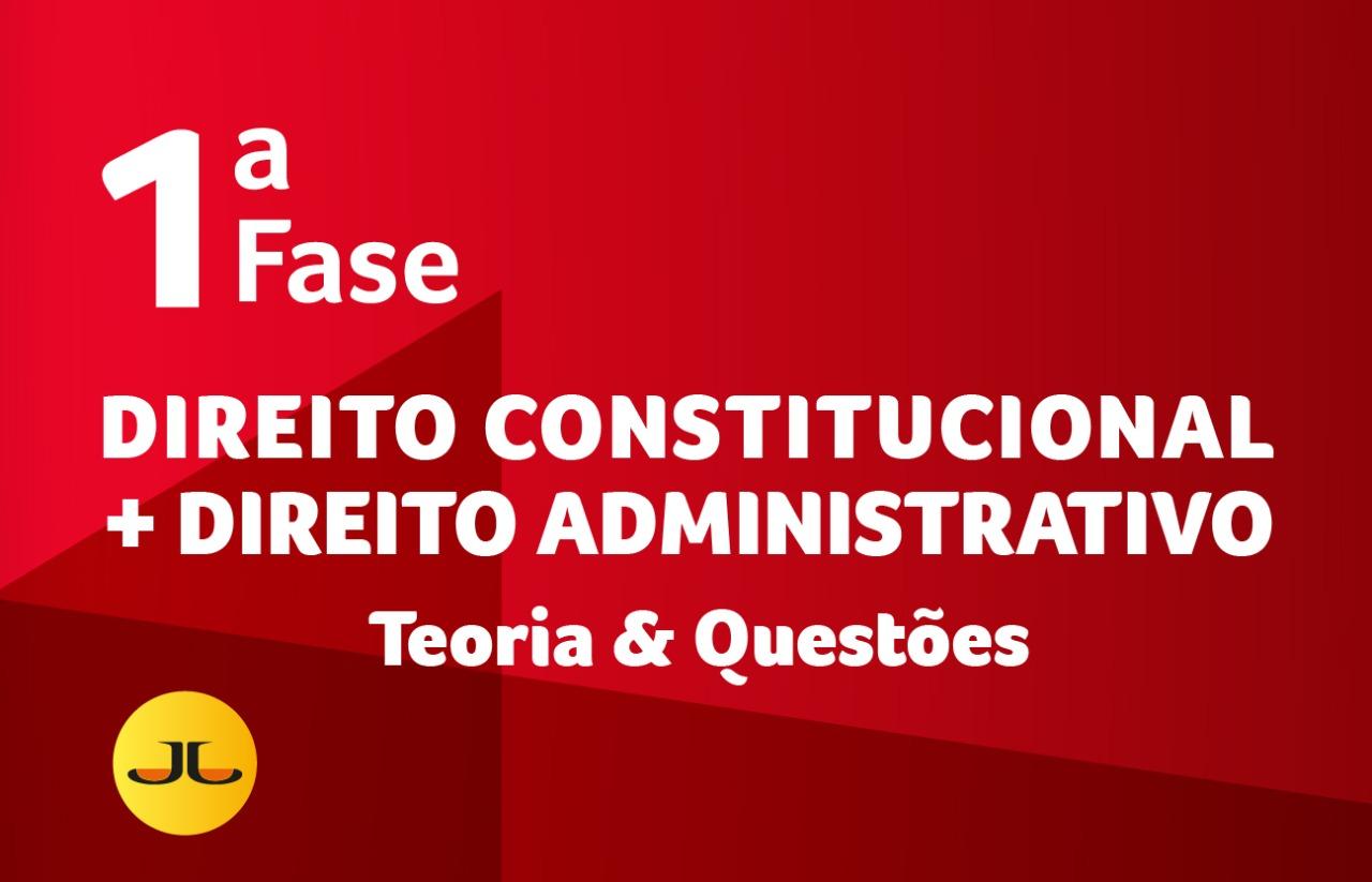 DIREITO CONSTITUCIONAL + DIREITO ADMINISTRATIVO | TEORIA & QUESTÕES