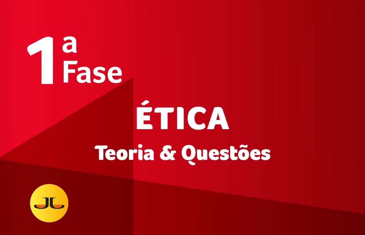 ÉTICA | TEORIA & QUESTÕES