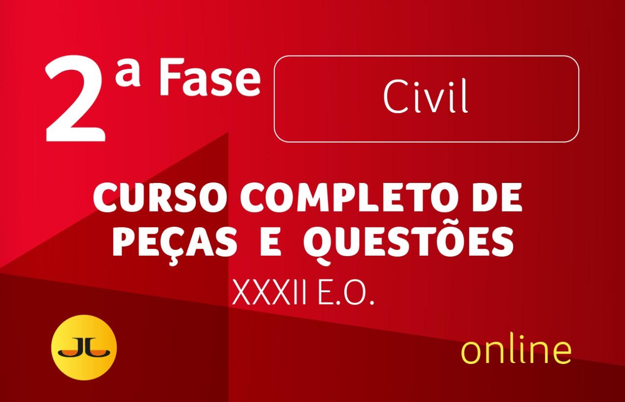 2ª FASE CIVIL - XXXII EXAME ONLINE