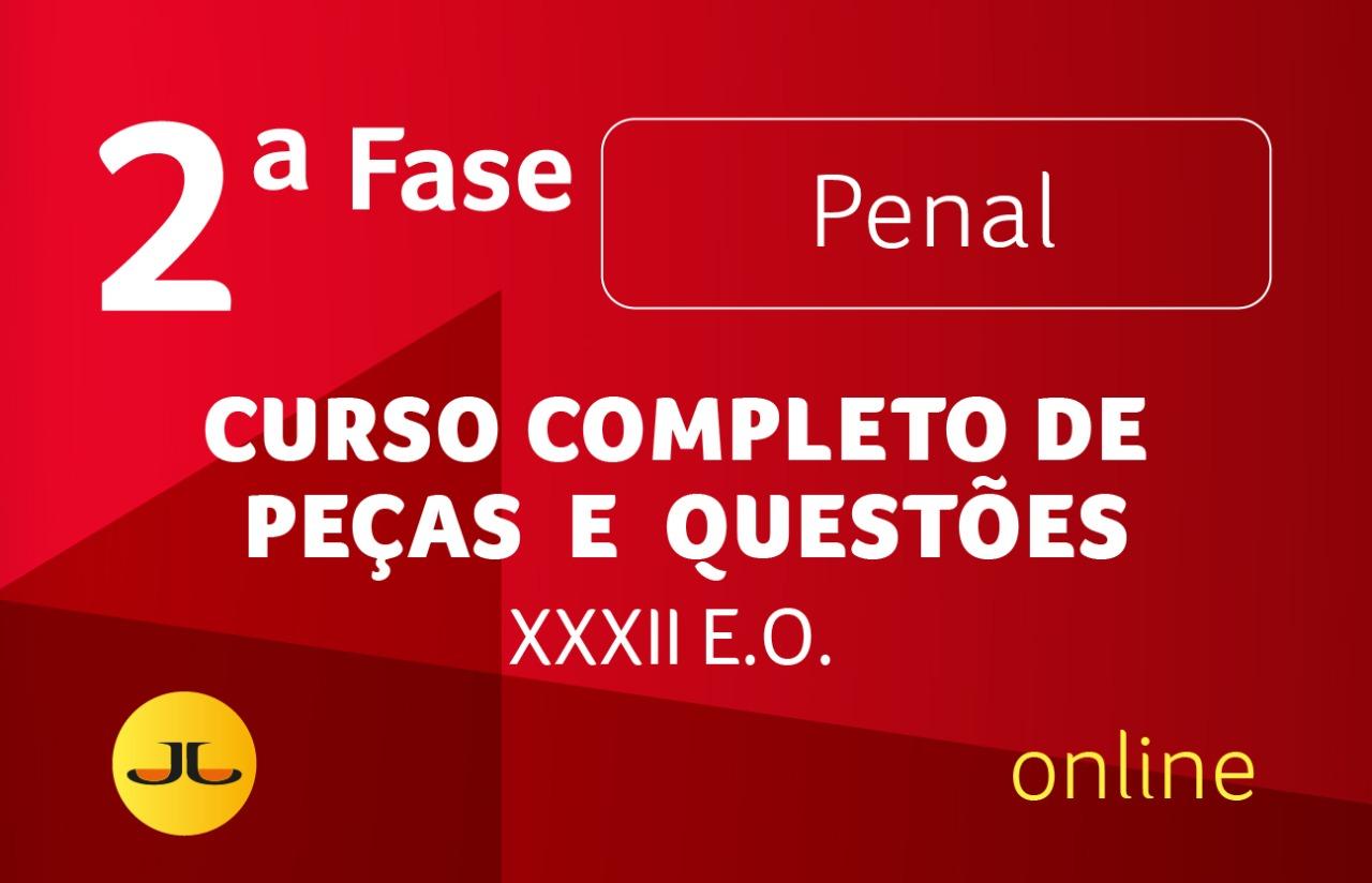 2ª FASE PENAL - XXXII EXAME ONLINE