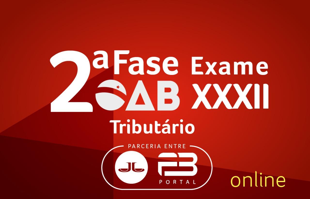 2ª FASE TRIBUTÁRIO - XXXII EXAME ONLINE