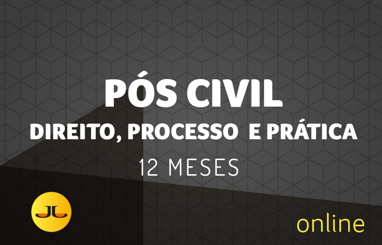 PÓS CIVIL - Direito, Processo e Prática | 12 MESES