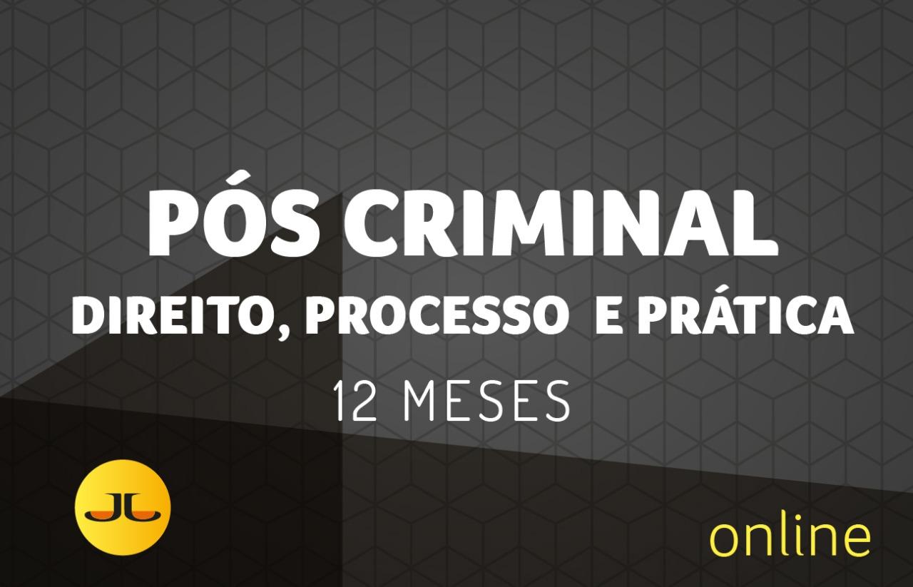 PÓS CRIMINAL - Direito, Processo e Prática  | 12 MESES