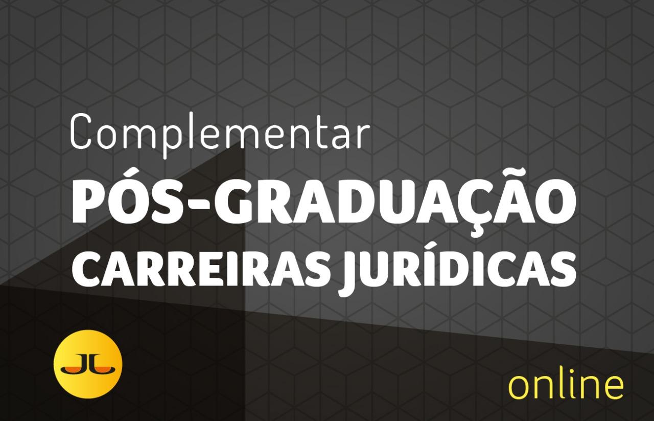 Pós-graduação em Direito Contemporâneo | Módulo Complementar  | Carreiras Jurídicas