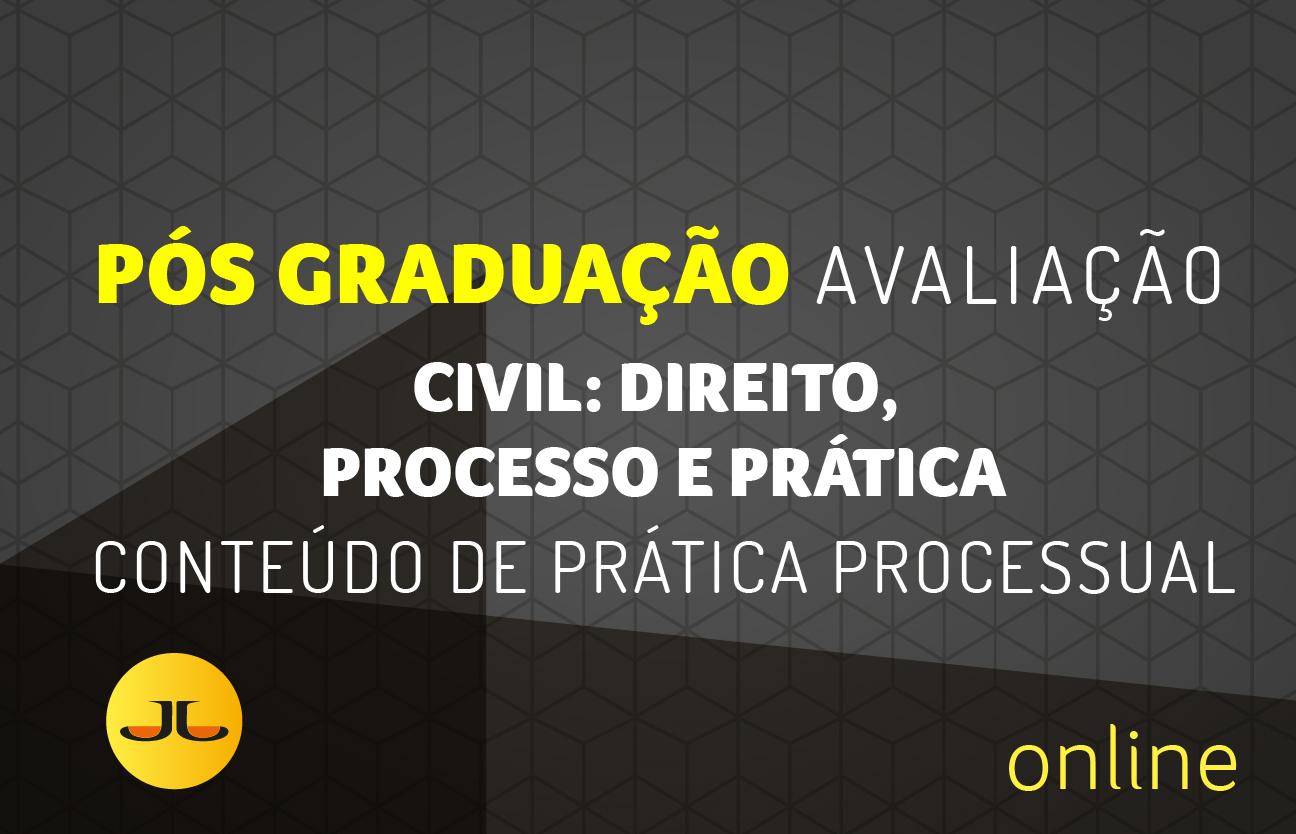 Avaliação em Direito Civil: Direito, Processo e Prática| Conteúdo de Prática Processual