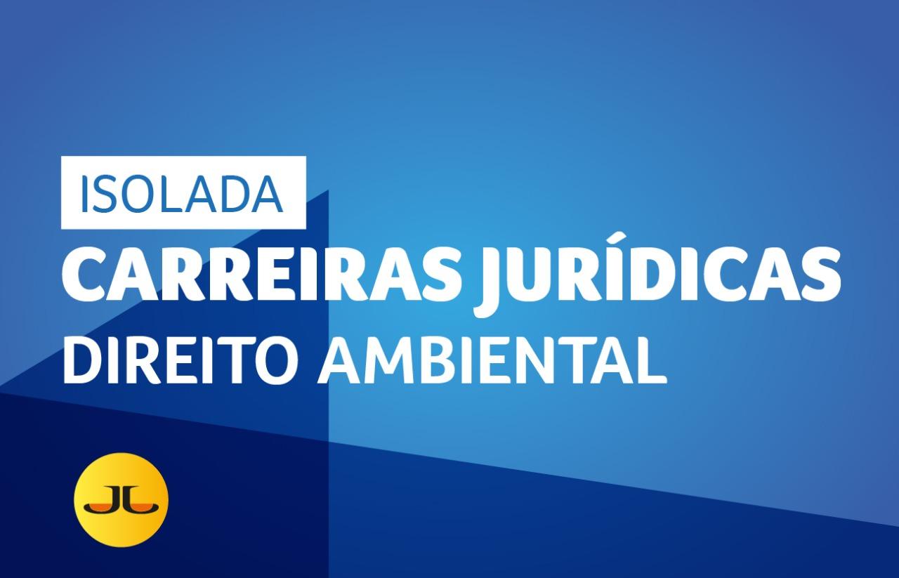 DIREITO AMBIENTAL | CARREIRAS JURÍDICAS