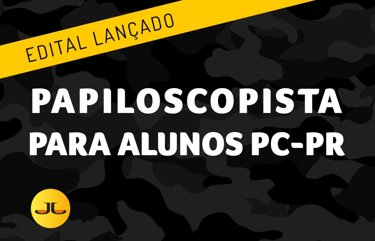 PAPILOSCOPISTA DA  PF PARA ALUNOS PC-PR