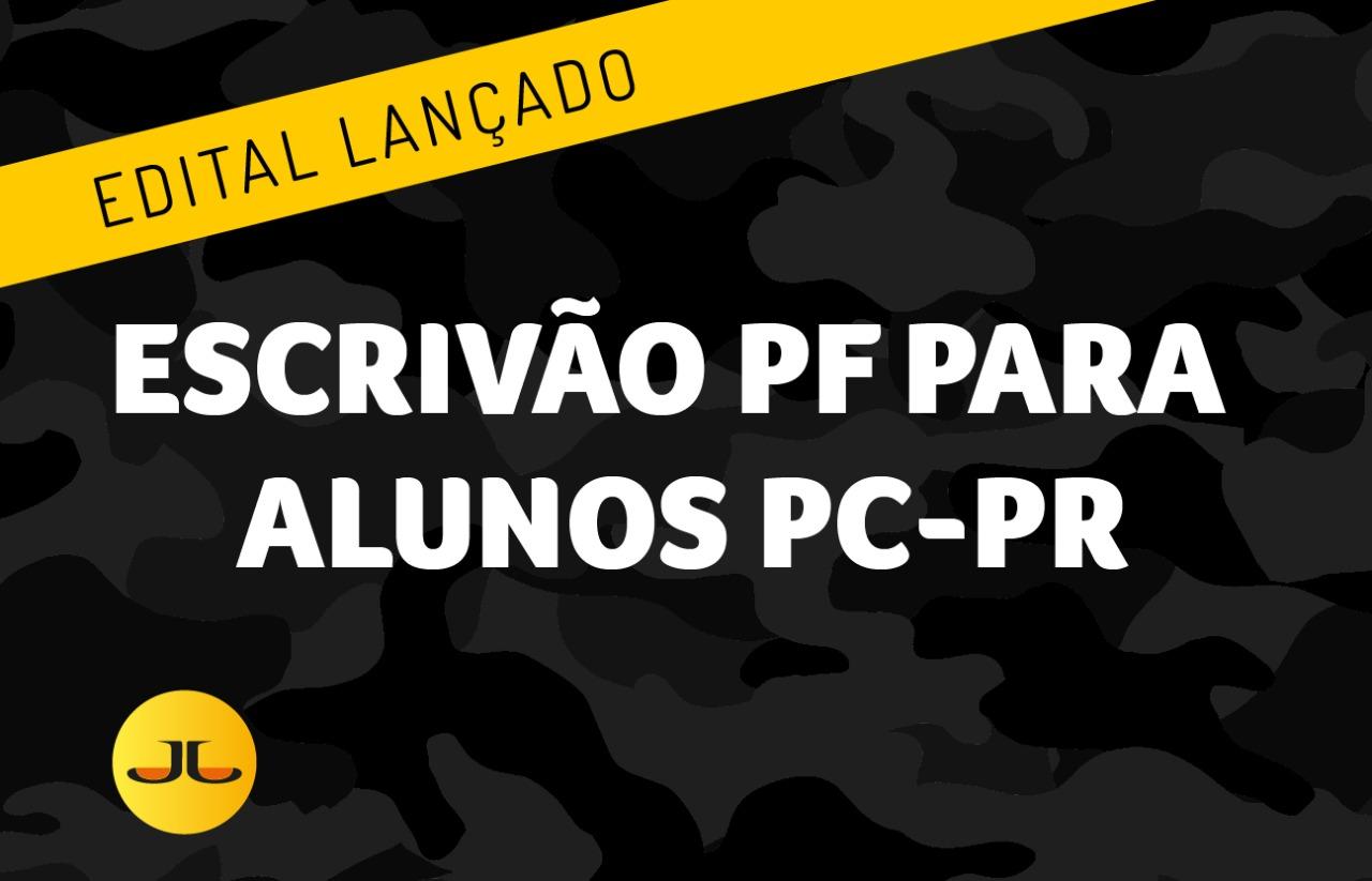 ESCRIVÃO DA  PF PARA ALUNOS PC-PR