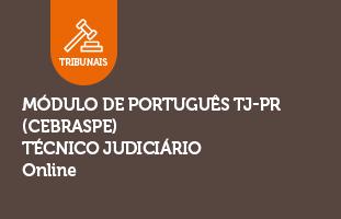 Módulo de Português TJ-PR (CEBRASPE) | Técnico Judiciário | ONLINE