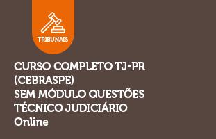 Curso Completo TJ-PR (CEBRASPE) SEM Módulo Questões | Técnico Judiciário | ONLINE