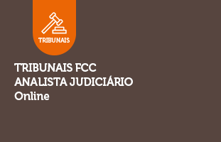 Tribunais FCC ONLINE | Analista judiciário | 365 dias