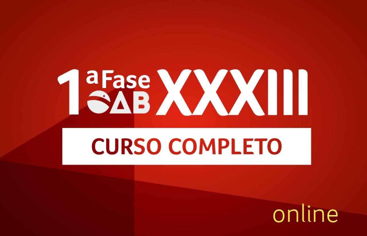 OAB Curso Completo 1ª Fase | ONLINE | XXXIII E.O.