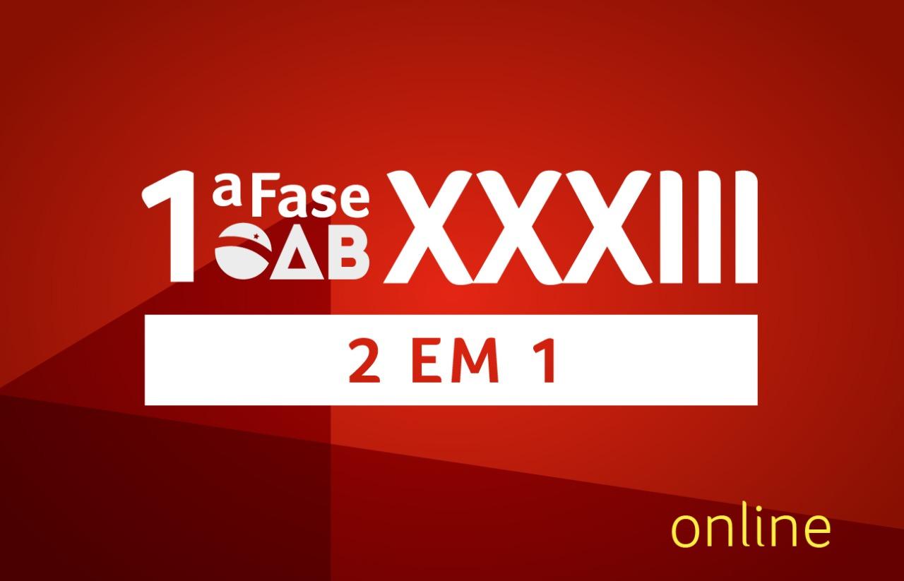 OAB Curso Completo 1ª fase  2 EM 1 |  XXXIII + XXXIV E.O. | ONLINE
