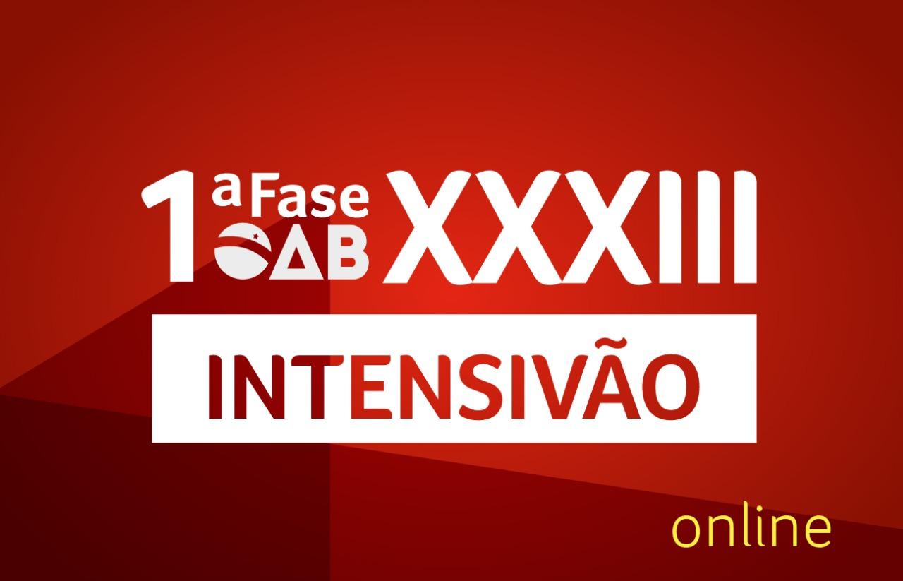OAB Intensivão 1ª Fase | ONLINE | XXXIII E.O.