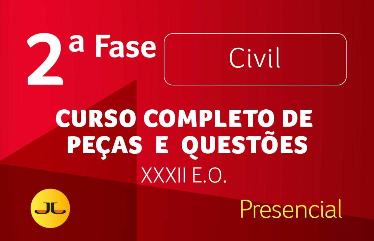 2ª FASE OAB | CIVIL PRESENCIAL  - Curso Completo de Peças e Questões | XXXII E.O.
