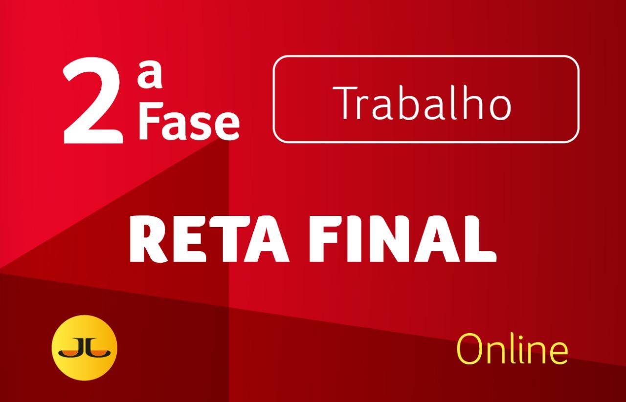 2ª FASE TRABALHO - RETA FINAL
