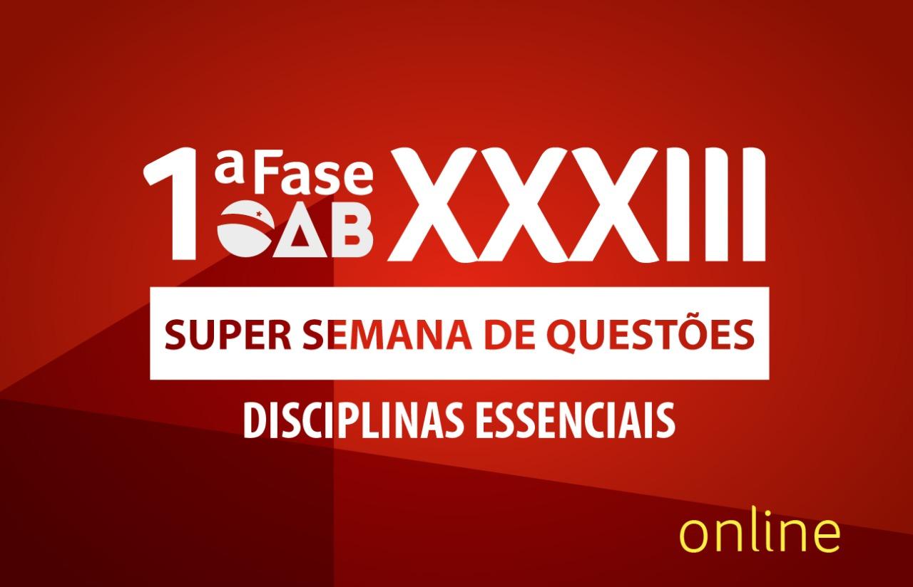 OAB Super Semana de Questões | 1ªfase XXXIII E.O.