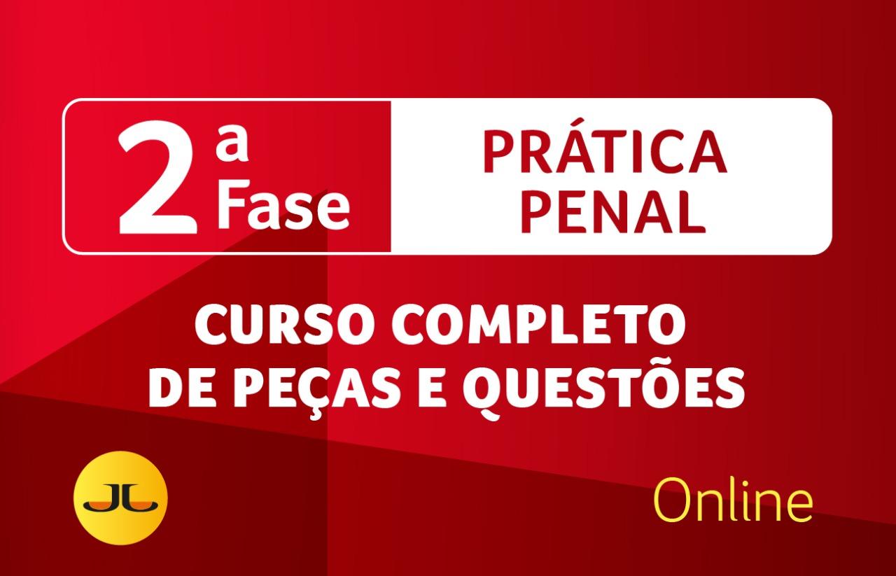 2ª FASE OAB | PENAL ONLINE  - Curso Completo de Peças e Questões | XXXIII E.O.