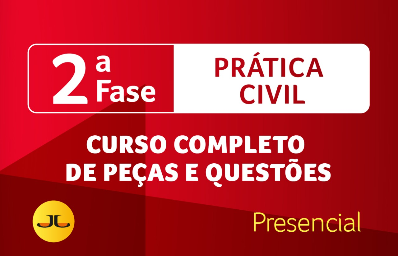 2ª FASE OAB | CIVIL PRESENCIAL  - Curso Completo de Peças e Questões | XXXIII E.O.