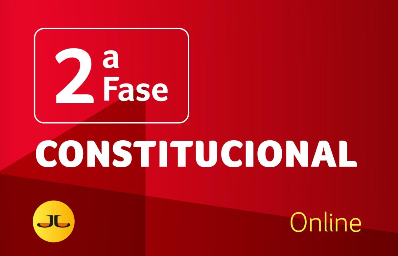 2ª Fase CONSTITUCIONAL -  | XXXIII E.O. | ONLINE
