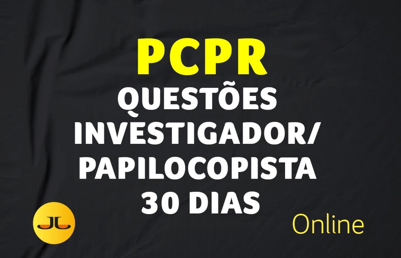 Questões Investigador & Papiloscopista PC PR - 30 DIAS