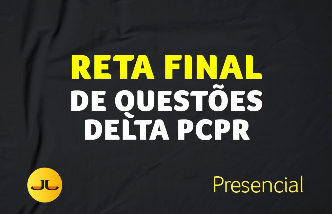RETA FINAL DE QUESTÕES DELTA PCPR