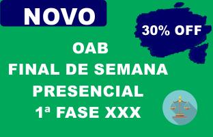 OAB Final de semana - 1ª Fase | PRESENCIAL | XXX E.O.