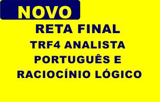 Reta Final TRF4 Analista - Português e Raciocínio Lógico | ONLINE