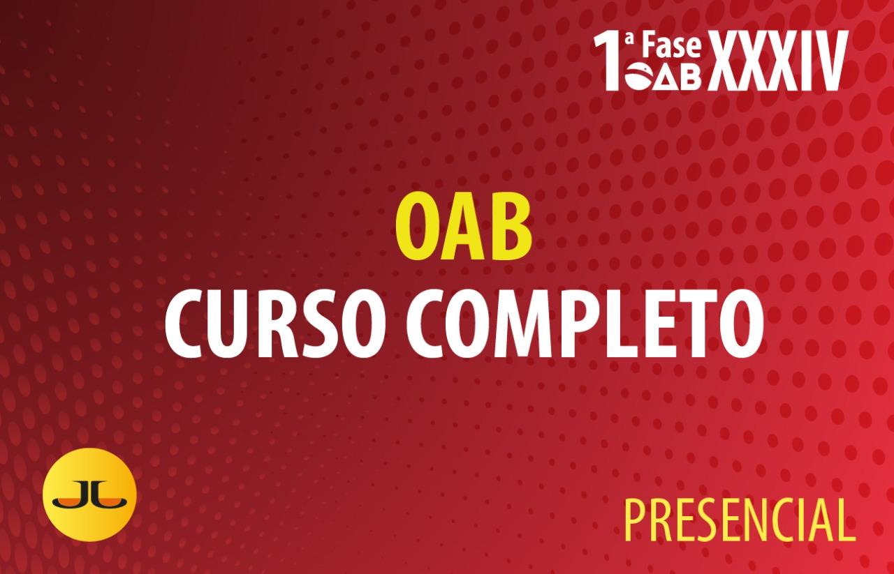 OAB Curso Completo 1ª Fase | PRESENCIAL | XXXIV E.O.