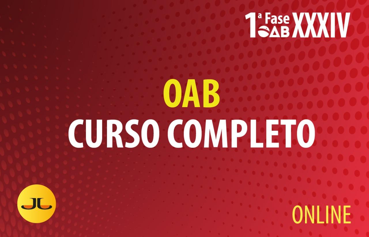 OAB Curso Completo 1ª Fase | ONLINE | XXXIV E.O.
