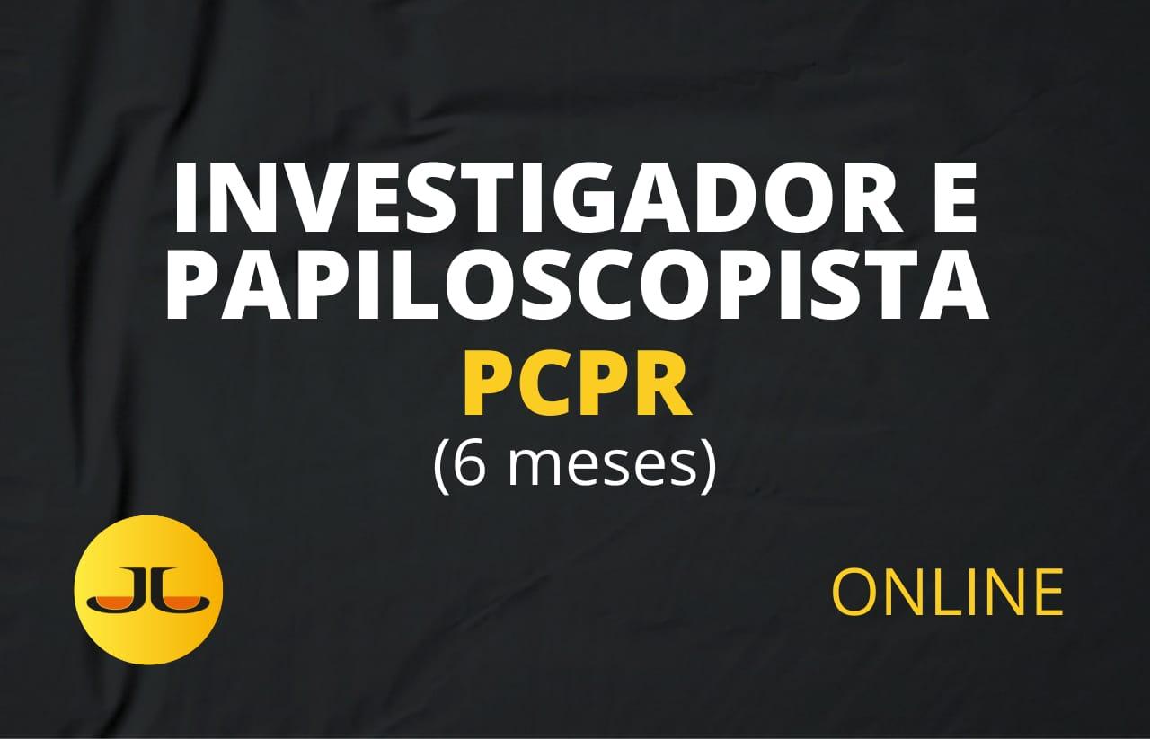 PCPR INVESTIGADOR PAPILOSCOPISTA 6 MESES ONLINE