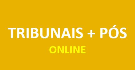 Tribunais + PÓS |  ONLINE