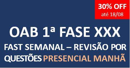 Fast Semanal - Revisão por Questões | XXX E.O. | PRESENCIAL MANHÃ