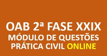 Módulo de Questões - Prática Civil | 2ª Fase E.O. | ONLINE
