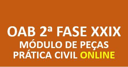 Módulo de Peças - Prática Civil | 2ª Fase E.O. | ONLINE