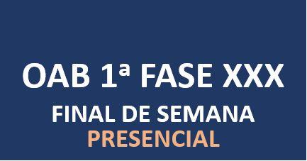 OAB Final de semana - 1ª Fase | XXX E.O. | PRESENCIAL