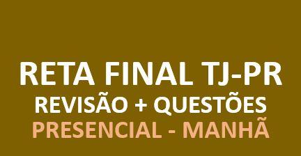 Novo Reta Final TJ - Revisão + Questões | MANHÃ