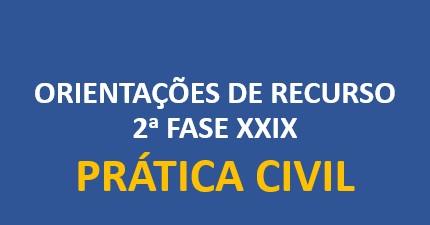 Orientações de Recurso - Prática Civil | XXIX Exame de Ordem