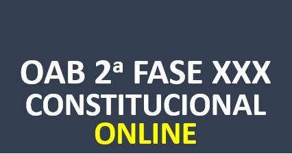 2ª Fase CONSTITUCIONAL - Curso Completo de Peças e Questões | XXX E.O. | ONLINE