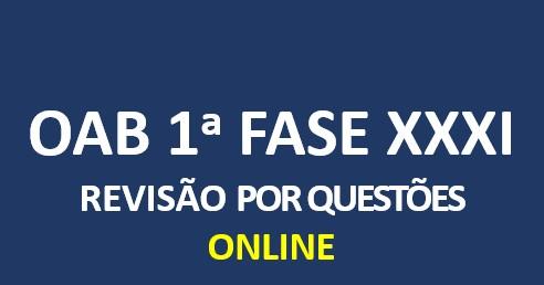Revisão por Questões | XXXI OAB | Online
