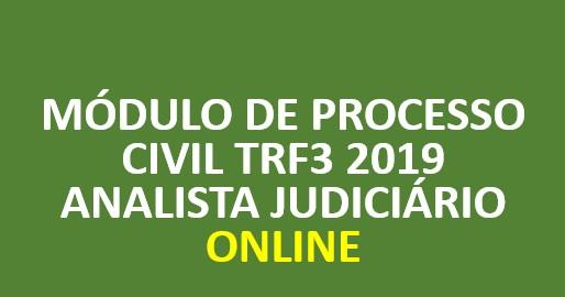 TRF3 FCC 2019 | Módulo de Processo Civil | ONLINE