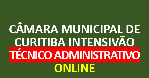 Câmara Municipal de Curitiba - Técnico Administrativo | ONLINE