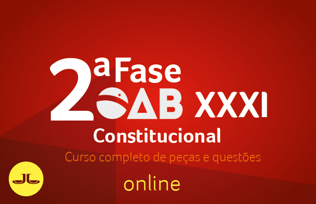 2ª Fase CONSTITUCIONAL - Curso Completo de Peças e Questões | XXXI E.O. | ONLINE