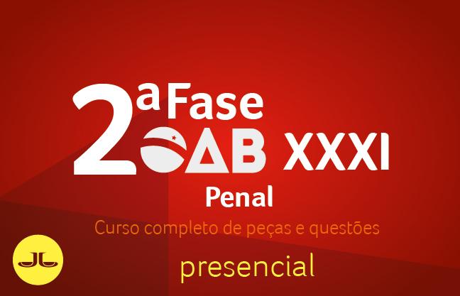 2ª Fase PENAL - Curso Completo de Peças e Questões | XXXI E.O. | PRESENCIAL