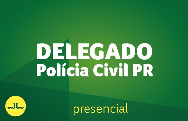 Polícia Civil PR - Delegado  PRESENCIAL NOITE