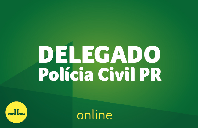 Polícia Civil PR | Delegado  ONLINE