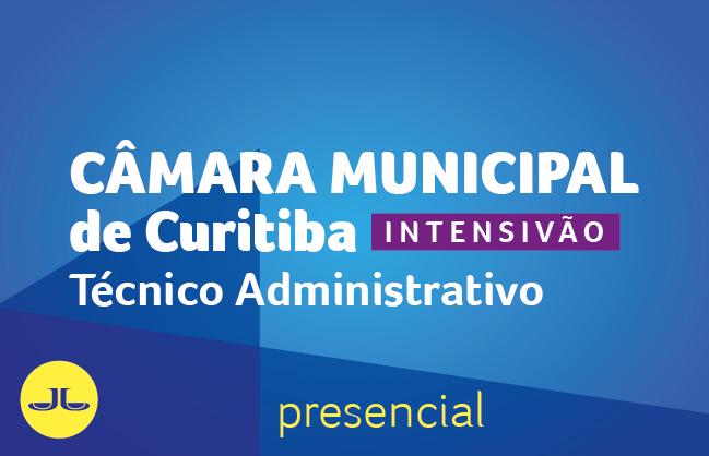 Câmara Municipal de Curitiba - Técnico Administrativo | PRESENCIAL NOITE